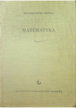 Matematyka Podstawowy wykład politechniczny Część I