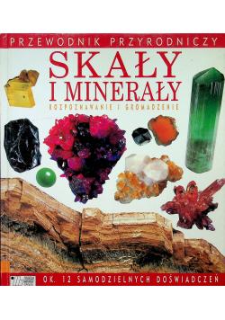 Przewodnik przyrodniczy Skały i minerały rozpoznawanie i gromadzenie