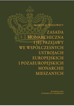 Zasada monarchiczna i jej przejawy we współczesnych ustrojach europejskich i pozaeuropejskich monarchii mieszanych plus autograf Wiszowaty
