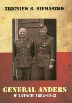 Generał Anders w latach 1892 1942