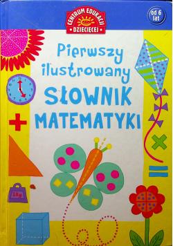 Pierwszy ilustrowany  słownik matematyki dla dzieci