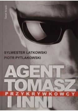 Agent Tomasz i inni przykrywkowcy