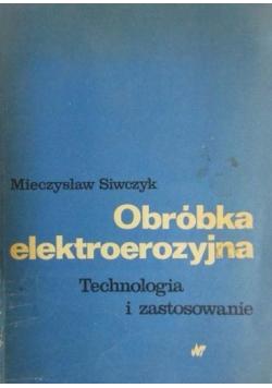 Obróbka elektroerozyjna. Technologia i zastosowanie