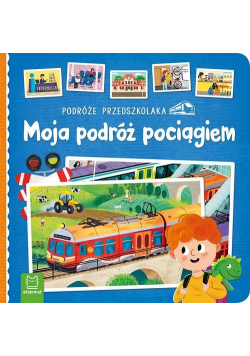 Podróże przedszkolaka Moja podróż pociągiem