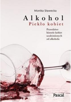 Alkohol Piekło kobiet