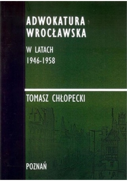 Adwokatura Wrocławska w latach 1946 1958