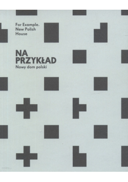 Na przykład Nowy dom polski