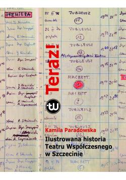 Teraz Ilustrowana historia Teatru Współczesnego w Szczecinie