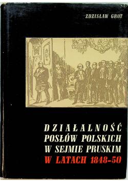 Działalność posłów polskich w sejmie pruskim w latach 1848 - 50