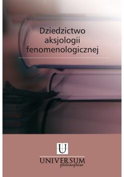 Dziedzictwo aksjologii fenomenologicznej