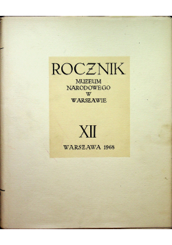 Rocznik Muzeum Narodowego w Warszawie XII