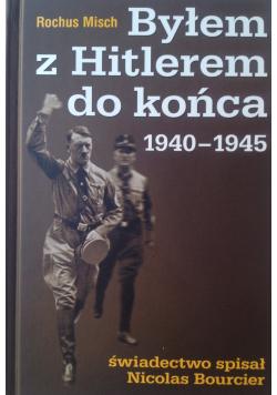 Byłem z Hitlerem do końca 1940  1945