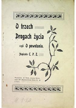 O trzech drogach życia czyli o powołaniu 1903 r.