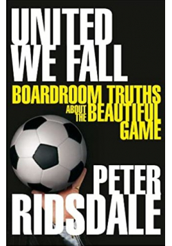 United we fall boardroom truths about the beautiful game