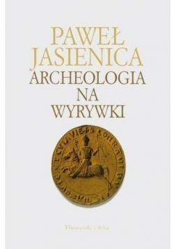 Archeologia na wyrywki