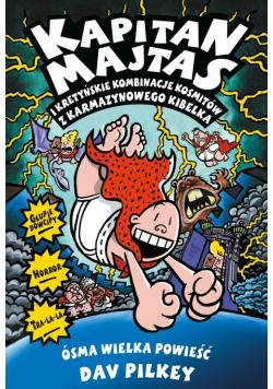 Kapitan Majtas 8 Kapitan Majtas i kretyńskie kombinacje kosmitów z Karmazynowego Kibelka