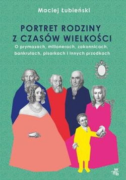Łubieńscy Portret rodziny z czasów wielkości
