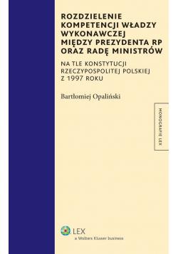 Rozdzielenie kompetencji władzy wykonawczej między prezydenta RP oraz radę ministrów + autograf Opalińskiego