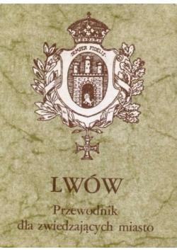 Lwów Przewodnik dla zwiedzających miasto
