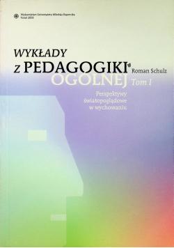 Wykłady z pedagogiki ogólnej tom I