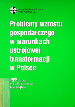 Problemy wzrostu gospodarczego w warunkach ustrojowej transformacji w Polsce