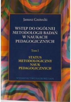 Wstęp do ogólnej metodologii badań w naukach pedagogicznych Tom 1
