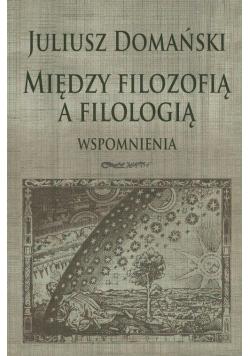 Między filozofią a filologią. Wspomnienia