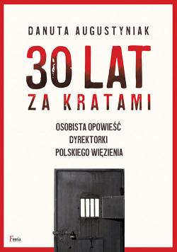 30 lat za kratami Osobista opowieść dyrektorki polskiego więzienia