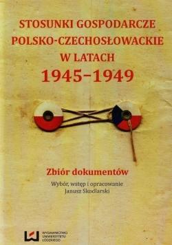 Stosunki gospodarcze polsko czechosłowackie w latach 1945 1949