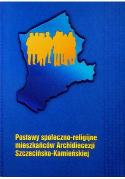 Postawy społeczno religijne mieszkańców archidiecezji Szczecińsko Kamieńskiej
