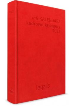 infoKALENDARZ kadrowo-księgowy 2022