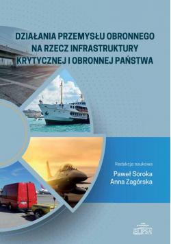 Działania przemysłu obronnego na rzecz infrastruktury krytycznej i obronnej państwa