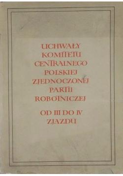 Uchwały komitetu centralnego polskiej zjednoczonej partii robotniczej od III do IV zjazdu