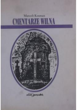 Kosman Marceli - Cmentarze Wilna