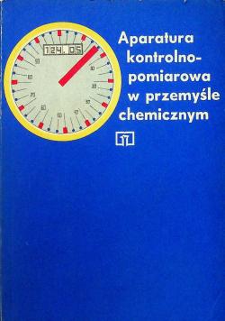 Aparatura kontrolno - pomiarowa w przemyśle chemicznym