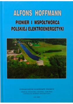 Alfons Hoffmann Pionier i współtwórca polskiej elektroenergetyki