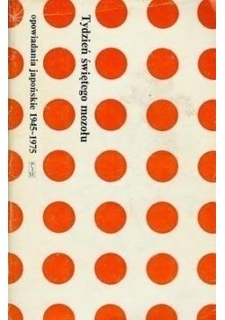 Tydzień świętego mozołu Opowiadania japońskie 1945 do 1975