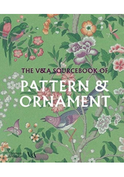 The V&A Sourcebook of Pattern & Ornament