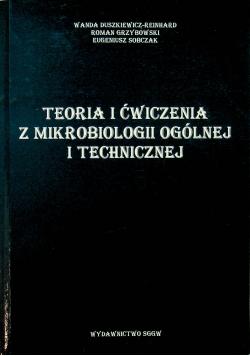 Teoria i ćwiczenia z mikrobiologii ogólnej i technicznej