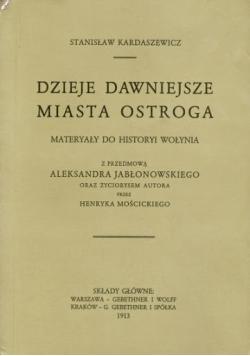 Dzieje dawniejsze miasta Ostroga reprint z 1913 roku
