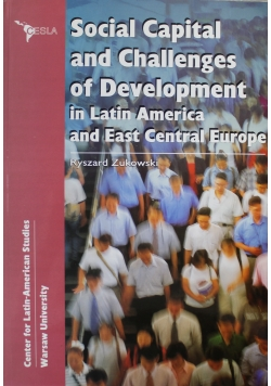 Social Capital and Challenges of Development in Latin America and East Central Europe