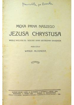 Męka Pana Naszego Jezusa Chrystusa 1920 r.