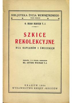 Szkice rekolekcyjne dla kapłanów i świeckich 1934 r