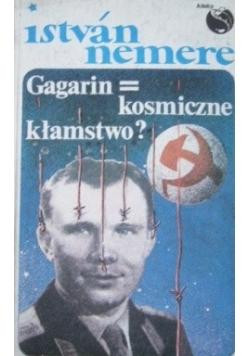 Gagarin kosmiczne kłamstwo