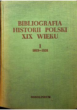 Bibliografia historii polski XIX wieku tom I