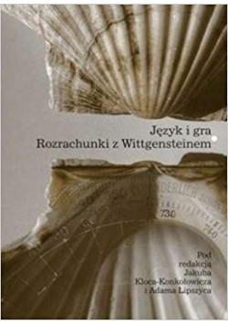 Język i gra Rozrachunki z Wittgensteinem