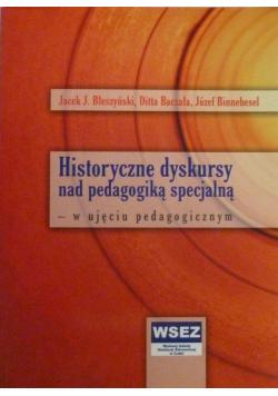 Historyczne dyskursy nad pedagogiką specjalną w ujęciu pedagogicznym