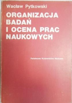 Organizacja badań i ocena prac naukowych