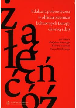 Edukacja polonistyczna w obliczu przemian kulturowych Europy dawniej i dziś