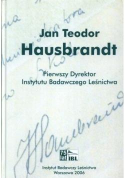 Jan Teodor Hausbrandt Pierwszy Dyrektor Instytutu Badawczego Leśnictwa